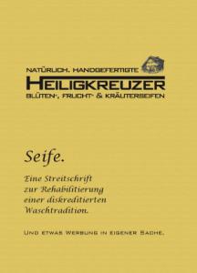 Heiligkreuzer Seife. Das Heftchen mit der Philosophie. Erste Auflage Oktober 2015.